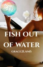 Fish Out of Water | frary by grace2LAMS