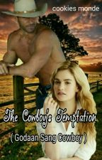 The Cowboy's Temptation (Godaan Sang Cowboy) by pie_genji