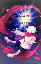A Spark of Love - Aftertale Sans/Geno x Reader by _CynderWrites_