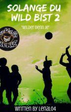 Solange Du Wild Bist 2-Wilder denn je by LenaL04