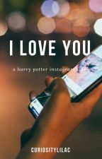 I Love You: A Harry Potter Instagram Story by curiositylilac