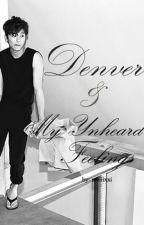 Denver And My Unheard Feelings (FanFic Voiceless) by meiiixxi