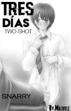 3 DÍAS (Snarry) Two-Shot by Maluvlz