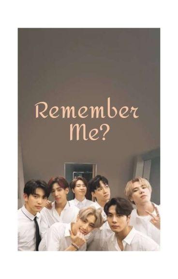 [GOT7 FF] Remember Me?