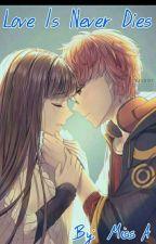 LOVE IS NEVER DIED by StalkerGurlz08