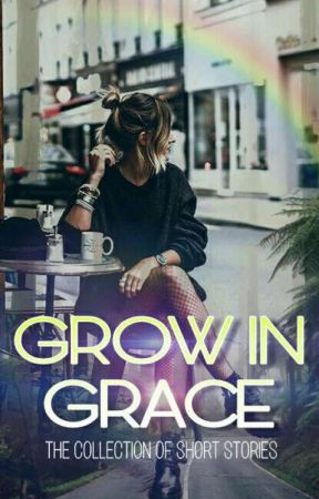 GROW IN GRACE by livewithgrace
