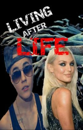 Living After Life (Justin Bieber Fan Fiction) by GuiltByAssociation