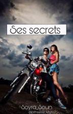 Ses Secrets (Pause) by princesse-ferero