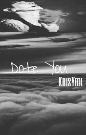 Dote You by YodaYifan_Eain