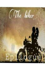 The Biker  Epilogue  by ayalitavane