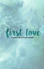 First Love 2  by kidnovelist