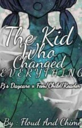 ✨✧Pj's DayCare x Fem!Child! Reader  - Tʜᴇ Kɪᴅ Wʜᴏ Cʜᴀɴɢᴇᴅ Eᴠᴇʀʏᴛʜɪɴɢ✧✨ by FloudAndChime