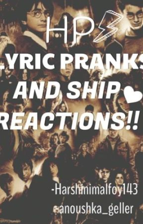 HP lyric pranks and ship reactions;) |on Hold| by hersheyfrappe