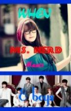 When Ms. Nerd Meets 8 Boys by felyfyeil