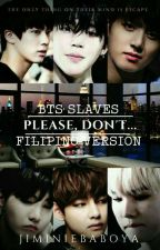 PLEASE, DON'T... [Filipino Ver.] by jiya_ninya