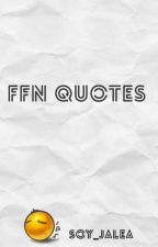 FFN Quotes by Soy_Jalea