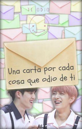 Una carta por cada cosa que odio de ti [CheolSoo] by AilyBN