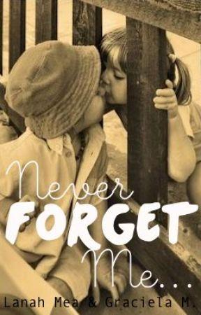 Never Forget Me.. by XxLanahMaexX