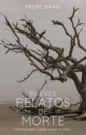 Breves Relatos de Morte by FelipeBiavo
