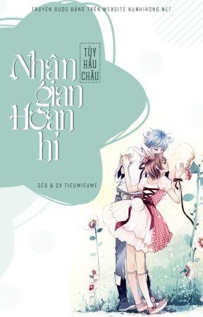 [HĐ] Nhân gian hoan hỉ - Hoàn by nunhihong_official