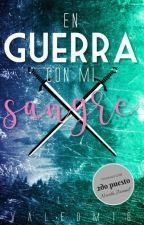 En Guerra Con Mi Sangre (#EGCMS)#PremiosEspinela by ValeDM16