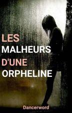 Les malheurs d'une orpheline by Amandine_Mal