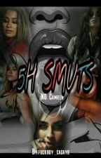 5H Smuts (GxG And G!P) by fuckboy_cagayo
