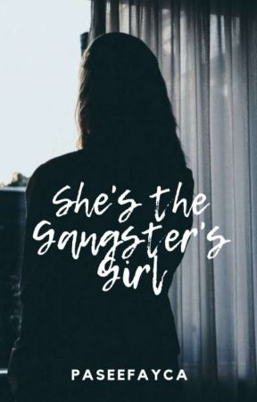 She's The Gangster's Girl by MythicalAsPink