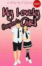 My Lovely Busybody Girl ✓ (COMPLETED) by O-Queen