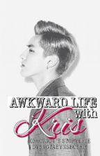 Awkward Life with Wu kris (Exo) by leelalla