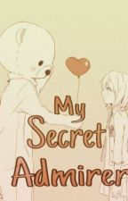 My Secret Admirer by HuggyBearr