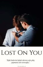Lost On You  by TheRebBlack