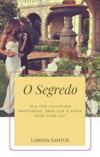 O Segredo by LarissaaSantoos
