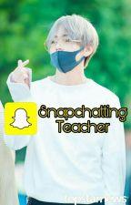 «Snapchatting Teacher» [Bts Kim Taehyung X reader] by itzbangtanbts