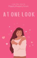 At One Look by HippityHoppityAzure