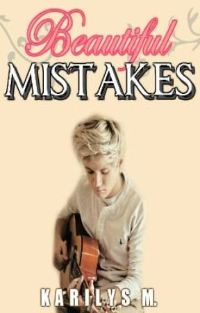 Beautiful Mistakes (Niall Horan Love Story) by whitemagics