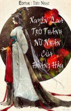 [BHTT][NP][EDIT] Xuyên Qua Trở Thành Nữ Nhân Của Hoàng Hậu by Tieu_Nhat