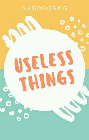 useless thing by sagoogang
