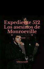 Expediente 512: Los Asesinos de Monroeville; frerard by killyourselff
