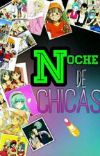 Noche De Chicas by Kitty1229