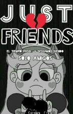 Just Friends♥ || •Starco• {PA2017} by The_Shipper_Girl13