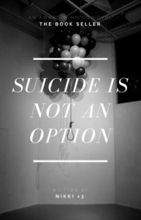 Suicide Is Not An Option by you_are_good_enough
