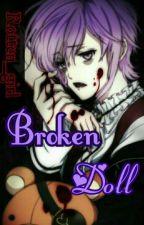 Broken Doll (Kanato Sakamaki/ Diabolik Lovers) [EDITANDO] by Rotten_girl