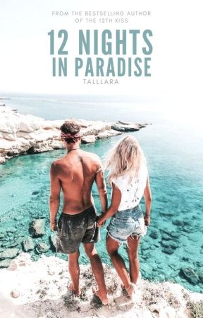 12 Nights in Paradise by Enterintomymind