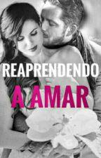 Reaprendendo A  Amar  by karenferreiradamota