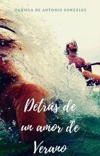 Detrás de un amor de Verano by ddag09