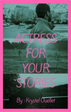 Actress For Your Stories by KrystelOuellet