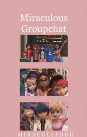 Miraculous Ladybug || Texting One-Shots by MiraculitDuh
