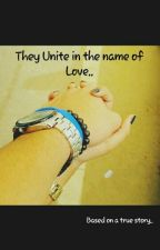 They Unite in the name of Love. by KhadijaAshraf2304