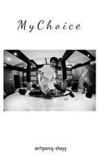 [2] My Choice [IDR] by wtyrhmwt_